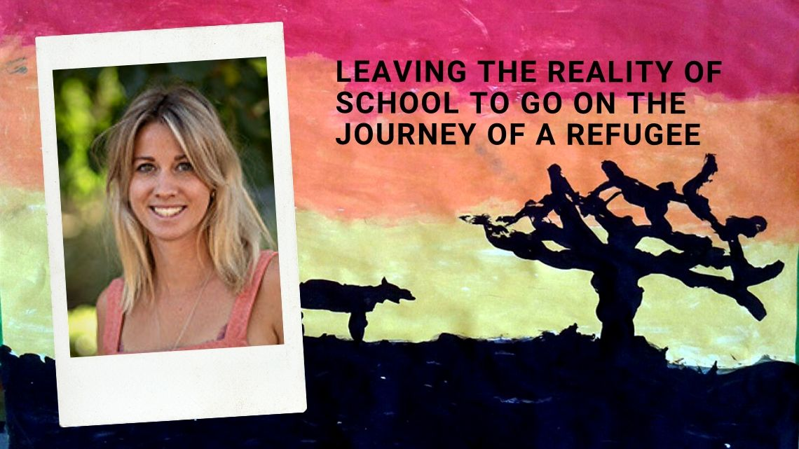 Leaving the reality of school to go on the journey of a refugee