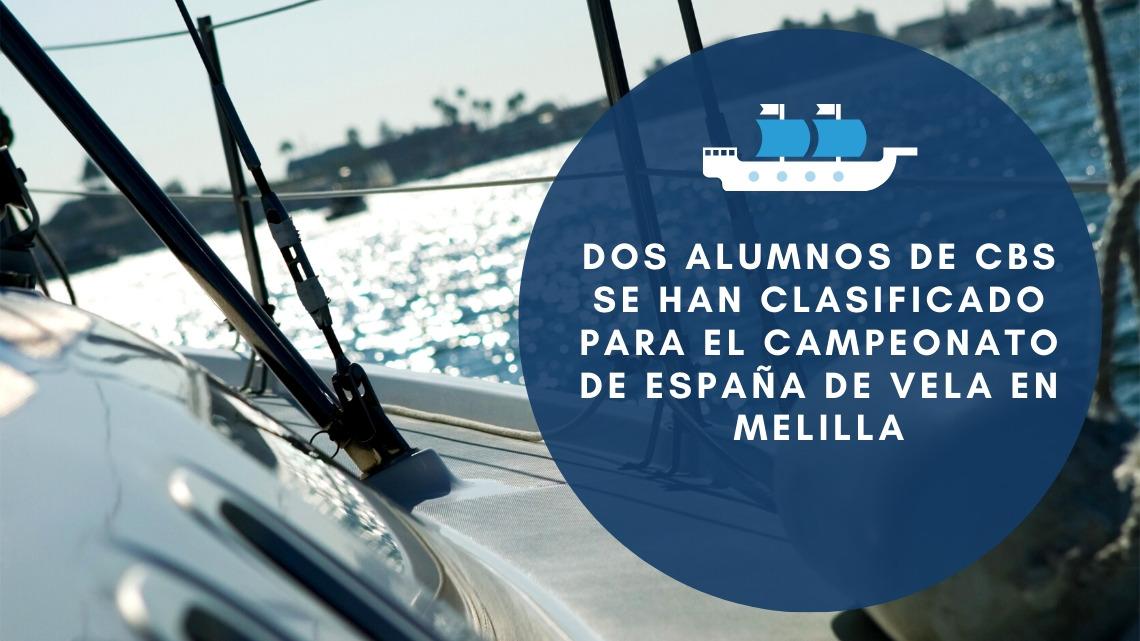 Dos alumnos de CBS se han clasificado para el campeonato de España de Vela en Melilla