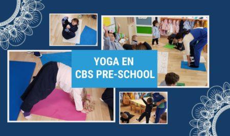 El Yoga, disciplina que llevamos a cabo en CBS Pre-School
